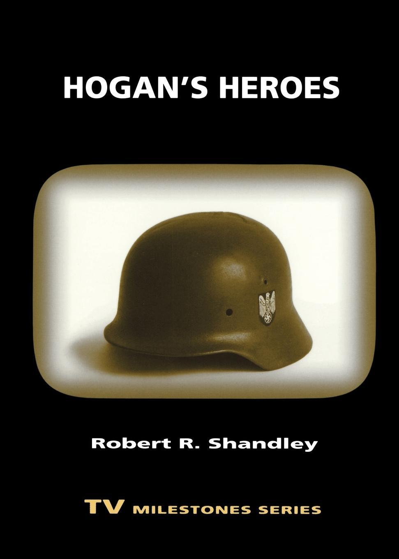 Robert R Shandley Hogan.s Heroes history heroes neil armstrong