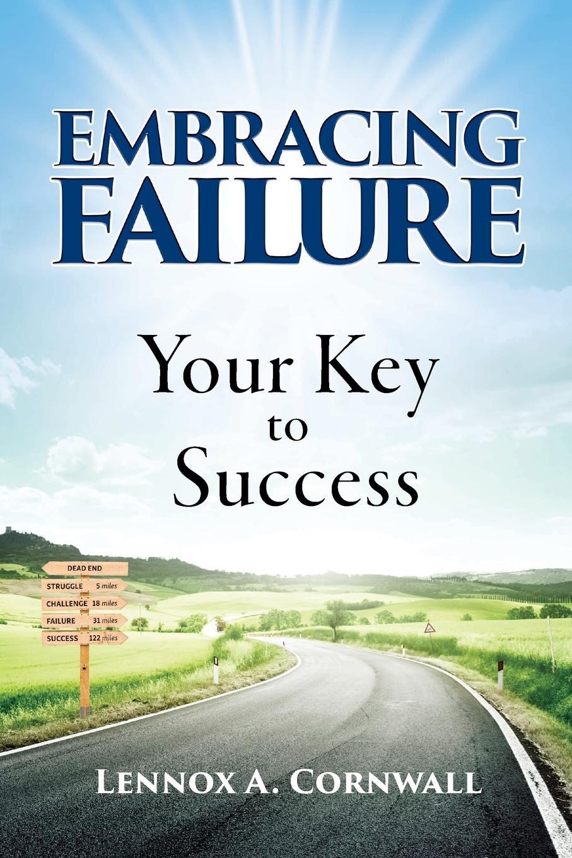 Lennox A Cornwall Embracing Failure. Your Key to Success maigret s failure