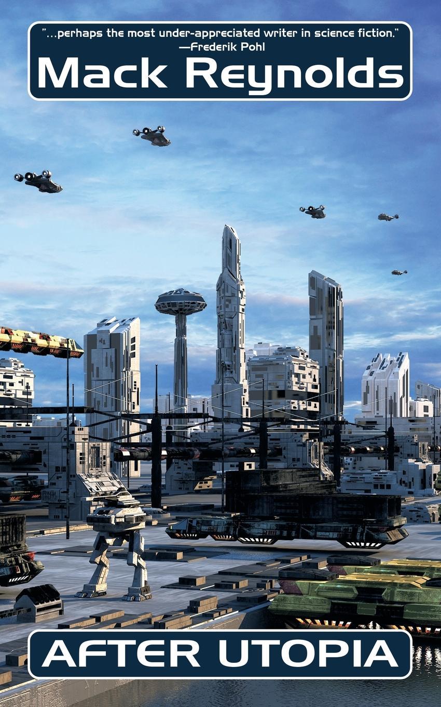 Mack Reynolds After Utopia