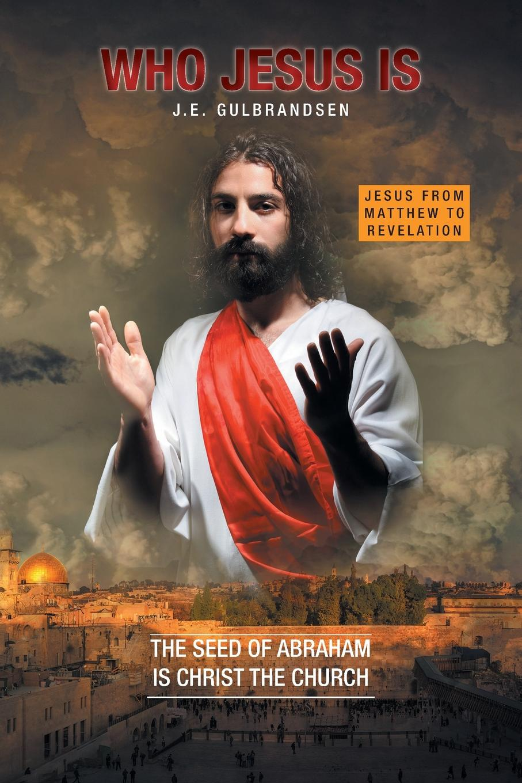 J.E. Gulbrandsen Who Jesus is