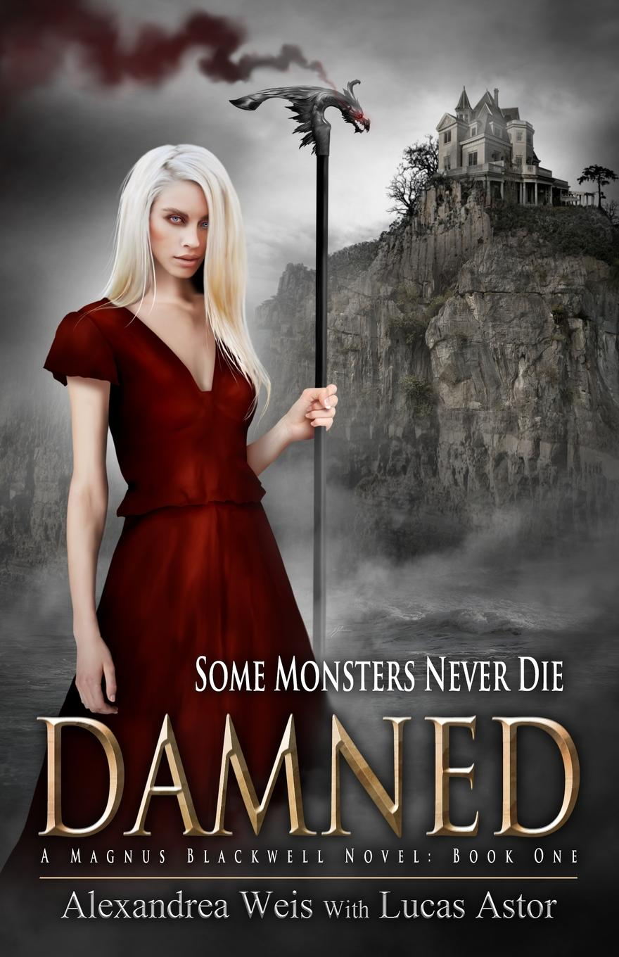 Alexandrea Weis, Lucas Astor Damned. A Magnus Blackwell Novel (Book 1)