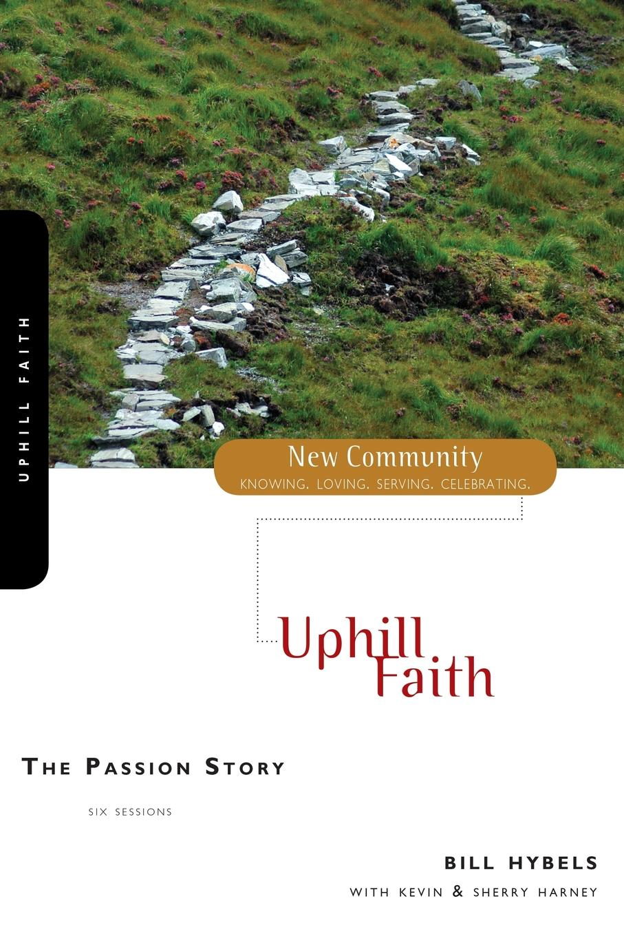Bill Hybels The Passion Story. Uphill Faith bill hybels sermon on the mount 1 connect with god
