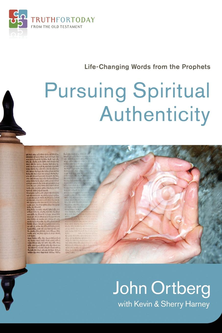 John Ortberg Pursuing Spiritual Authenticity. Life-Changing Words from the Prophets han jin h six minor prophets through the centuries nahum habakkuk zephaniah haggai zechariah and malachi