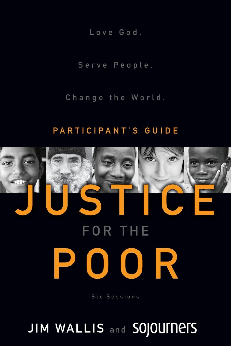 лучшая цена Jim Wallis, Sojourners Justice for the Poor Participant.s Guide. Love God.. Serve People.. Change the World.