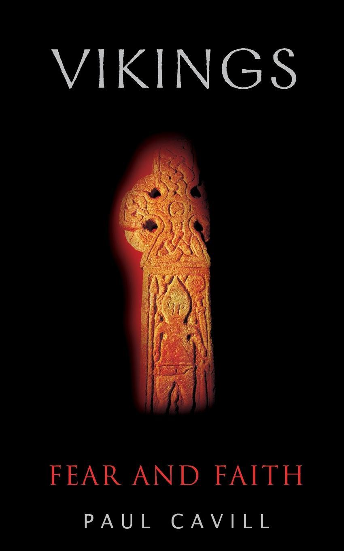 Paul Cavill Vikings. Fear and Faith dark age ahead