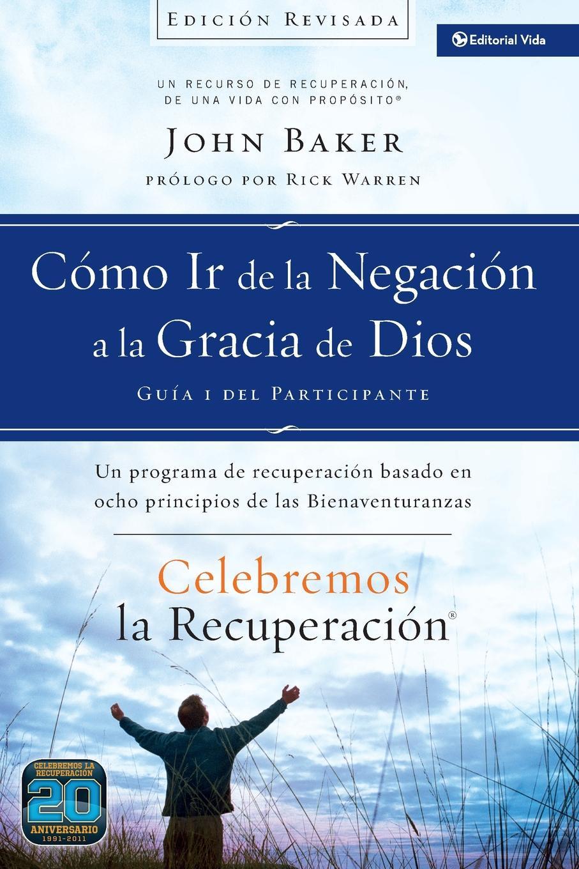 Rick Warren Celebremos la recuperacion Guia 1. Como ir de la negacion a la gracia de Dios: Un programa de recuperacion basado en ocho principios de las bienaventuranzas juan ignacio raduan paniagua embarcaciones insumergibles con recuperacion de la flotabilidad