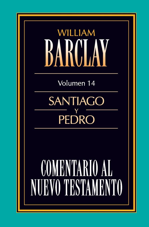 William Barclay Comentario al N.T. Vol. 14 - Santiago y Pedro francisco calvo baena palabras al viento