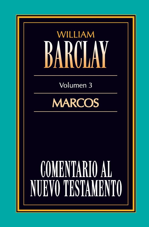William Barclay Comentario al N.T. Vol. 03 - Marcos francisco calvo baena palabras al viento