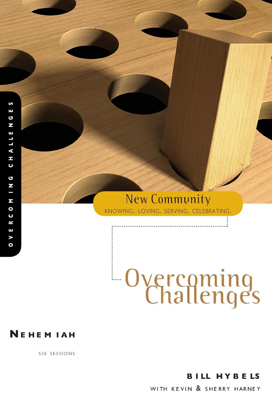 Bill Hybels Nehemiah. Overcoming Challenges bill hybels getting a grip finding balance in your daily life