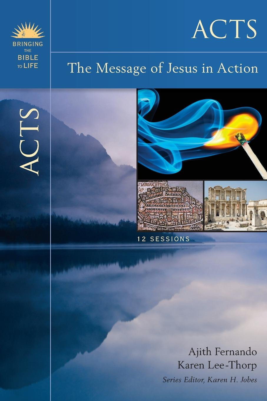 Acts. The Message of Jesus in Action