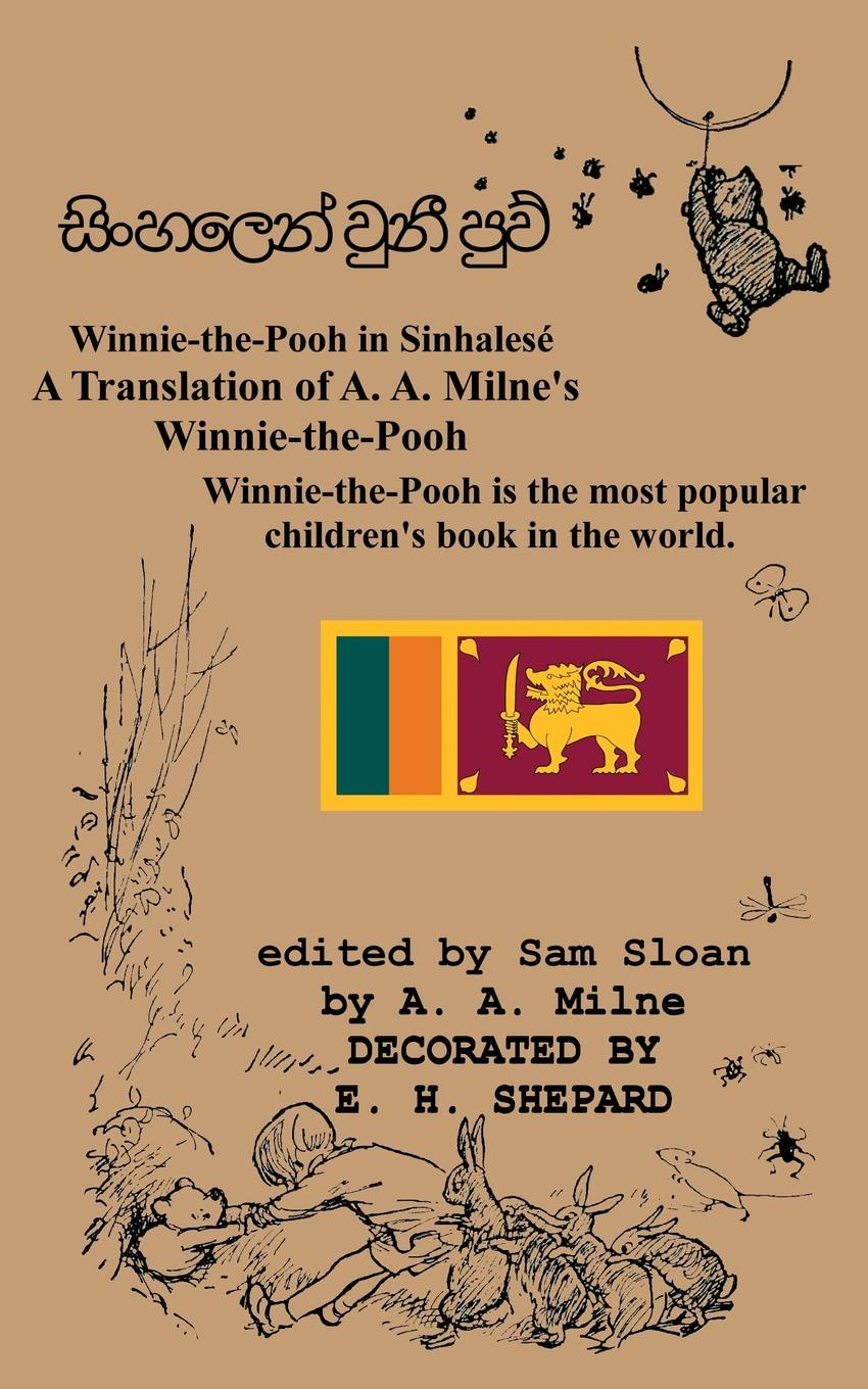 A. A. Milne Winnie-the-Pooh in Sinhalese A Translation of A. A. Milne.s Winnie-the-Pooh into Sinhalese the complete tales and poems of winnie the pooh wtp