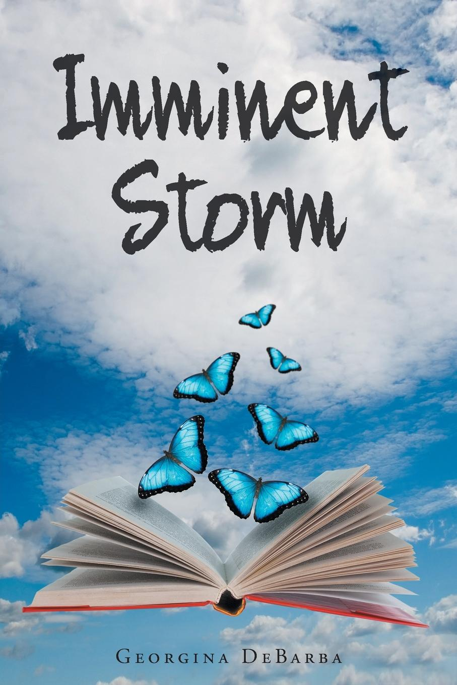 Georgina DeBarba Imminent Storm sarah godfrey life works when a story of piecing happiness together for a successful life