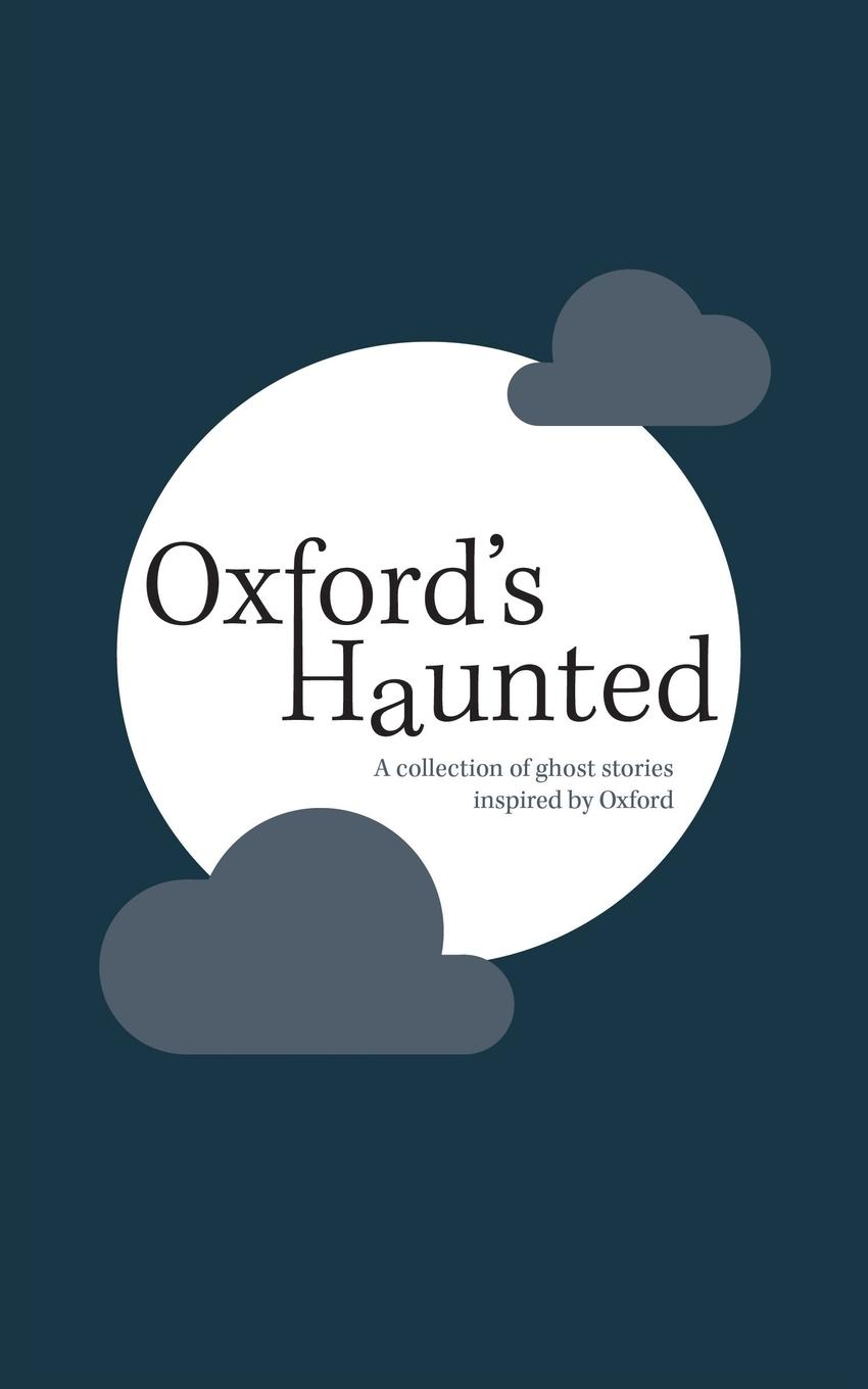 лучшая цена Oxford.s Haunted. A Collection of Ghost Stories Inspired By Oxford