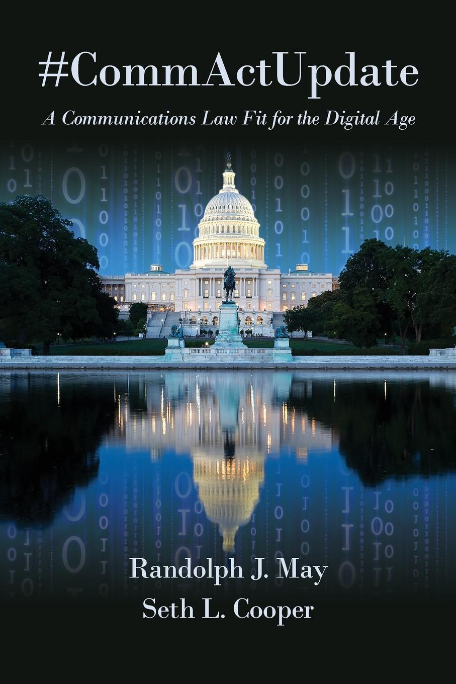 Randolph J. May, Seth L. Cooper .CommActUpdate. A Communications Law Fit for the Digital Age richard j thompson jr crystal clear the struggle for reliable communications technology in world war ii