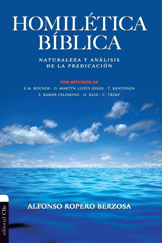Alfonso Ropero Homiletica Biblica. Naturaleza y analisis de la predicacion alfonso ray водолазки
