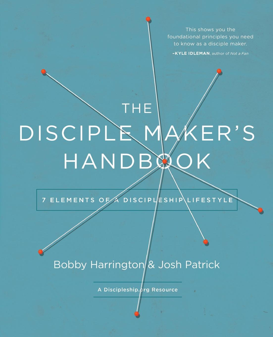 Bobby William Harrington, Josh Robert Patrick The Disciple Maker.s Handbook. Seven Elements of a Discipleship Lifestyle june russell god s got a plan