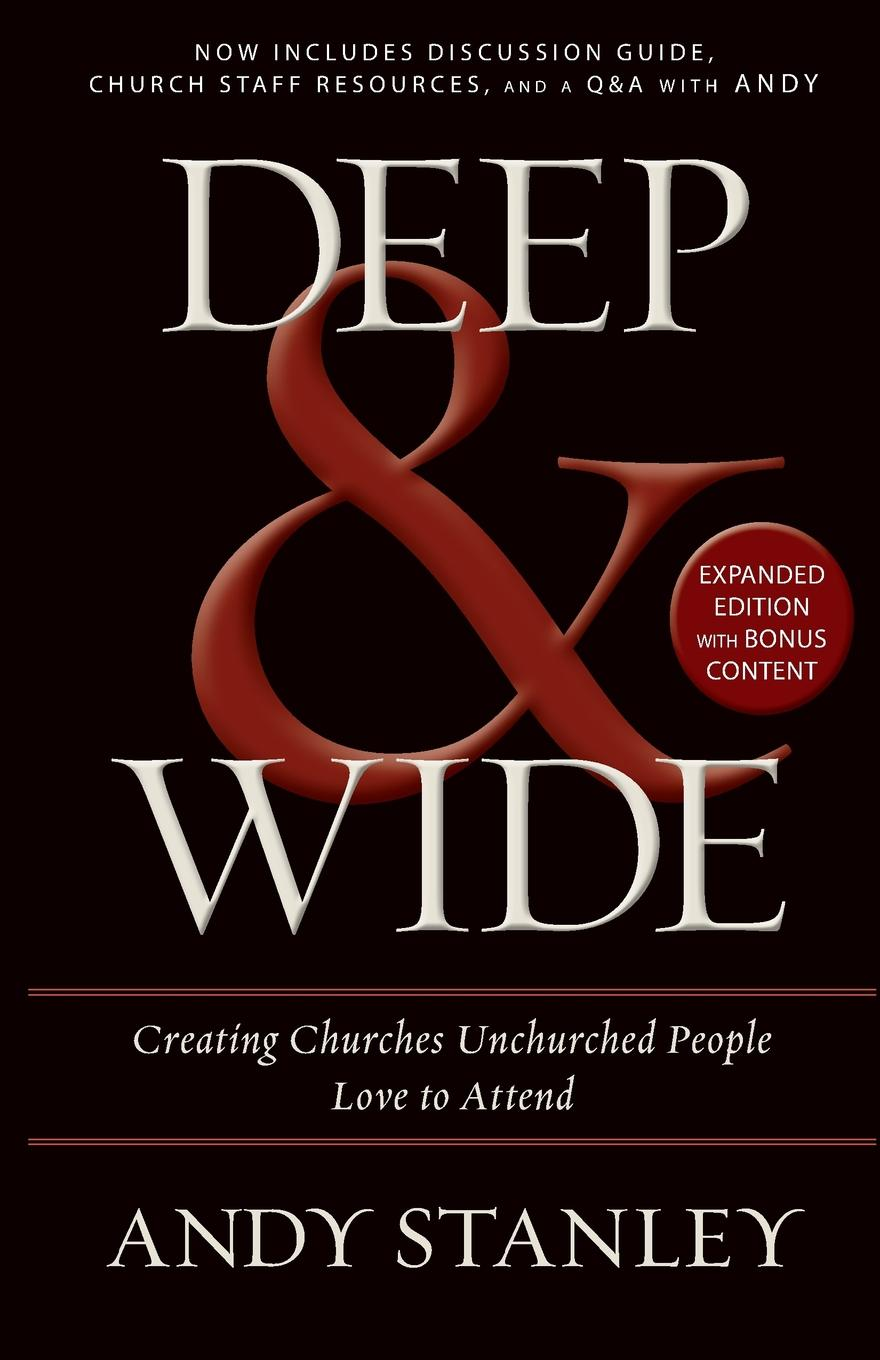 Andy Stanley Deep and Wide. Creating Churches Unchurched People Love to Attend suzanne morse w smart communities how citizens and local leaders can use strategic thinking to build a brighter future