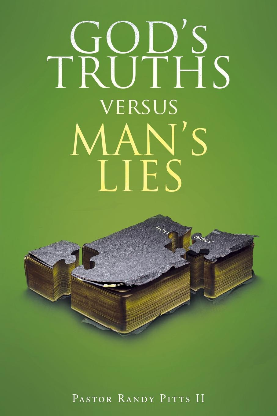 Pastor Randy Pitts II GOD.S TRUTHS vs. MAN.S LIES the truth about you