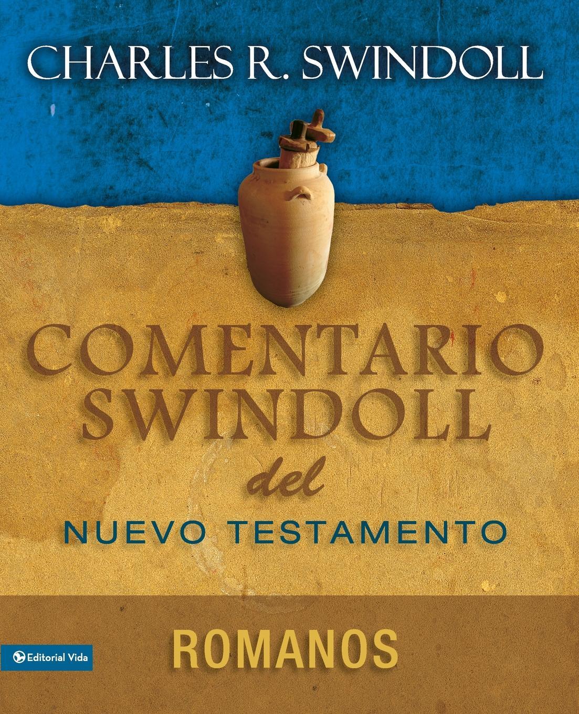 Charles R. Swindoll Comentario Swindoll del Nuevo Testamento. Romanos la santa biblia que consta del antiguo y el nuevo testamento