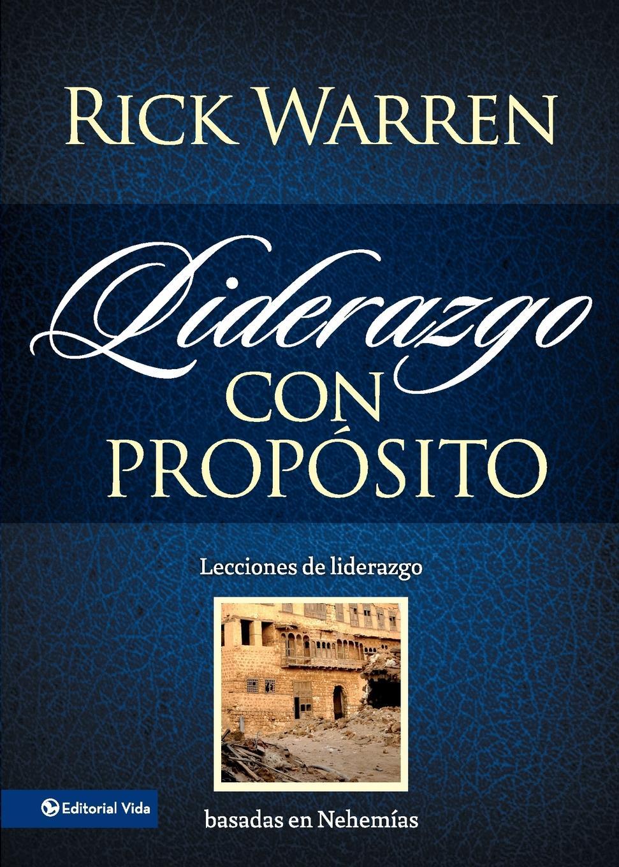 лучшая цена Rick Warren Liderazgo con proposito. Lecciones de liderazgo basadas en Nehemias