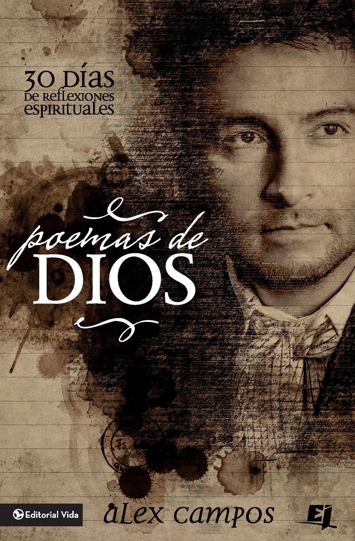 Alex Campos Poemas de Dios. 30 Dias de reflexiones espirituales