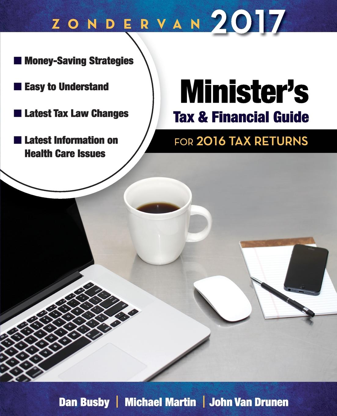 Dan Busby, Michael Martin, John VanDrunen Zondervan 2017 Minister.s Tax and Financial Guide. For 2016 Tax Returns michael j garry independent financial planning your ultimate guide to finding and choosing the right financial planner