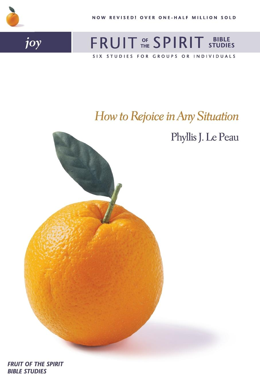 Phyllis J. LePeau Joy. How to Rejoice in Any Situation how to stay alive the ultimate survival guide for any situation