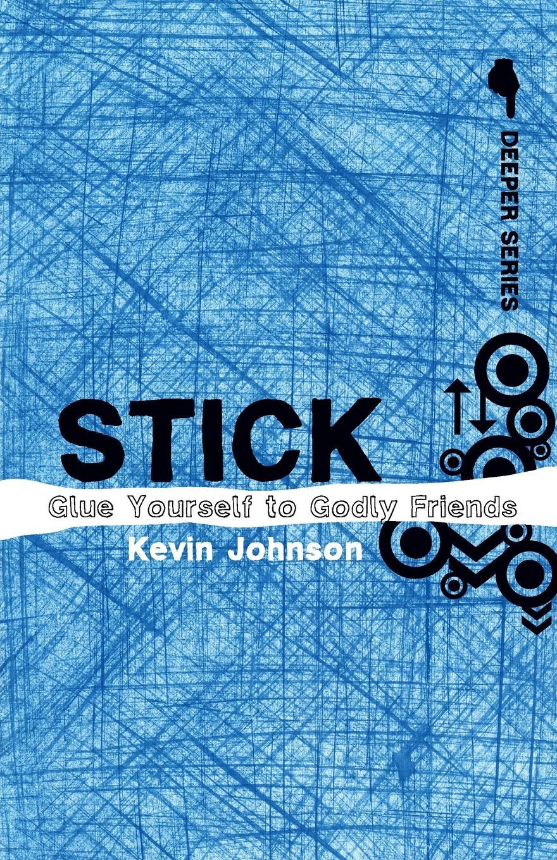Kevin Johnson Stick. Glue Yourself to Godly Friends take that take that progress
