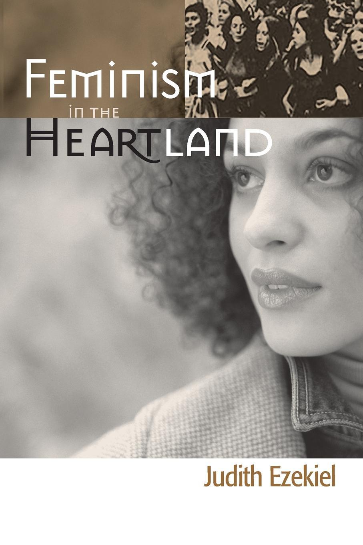 JUDITH EZEKIEL FEMINISM IN THE HEARTLAND цена и фото