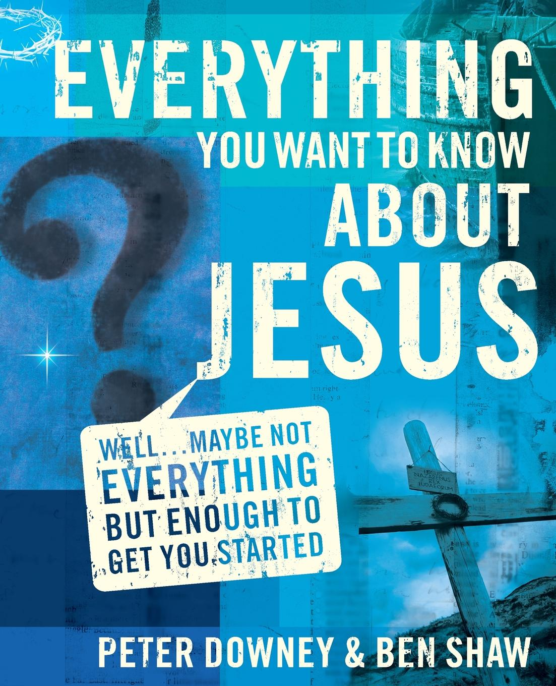 Фото - Peter Douglas Downey, Ben James Shaw Everything You Want to Know about Jesus. Well ... Maybe Not Everything but Enough to Get You Started active cut out elastic vest in navy