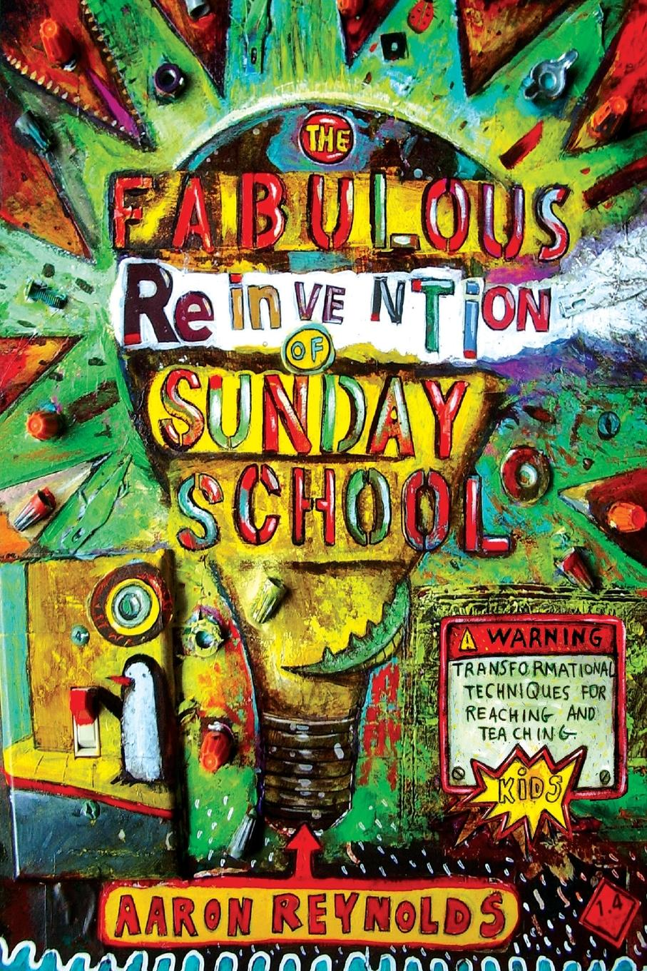 Aaron Reynolds The Fabulous Reinvention of Sunday School. Transformational Techniques for Reaching and Teaching Kids boris collardi f j private banking building a culture of excellence isbn 9780470826980