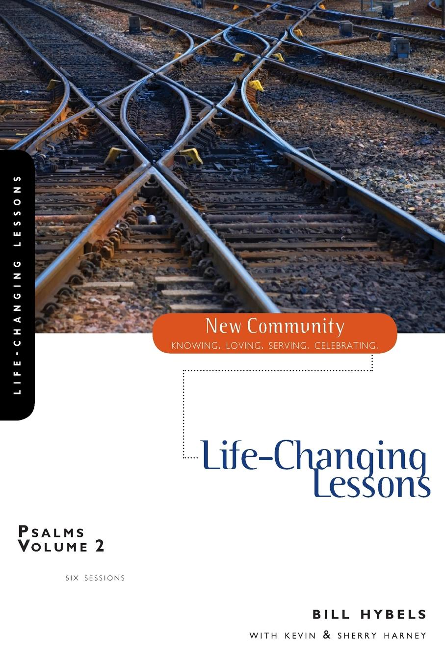 Bill Hybels Psalms Volume 2. Life-Changing Lessons bill hybels getting a grip finding balance in your daily life