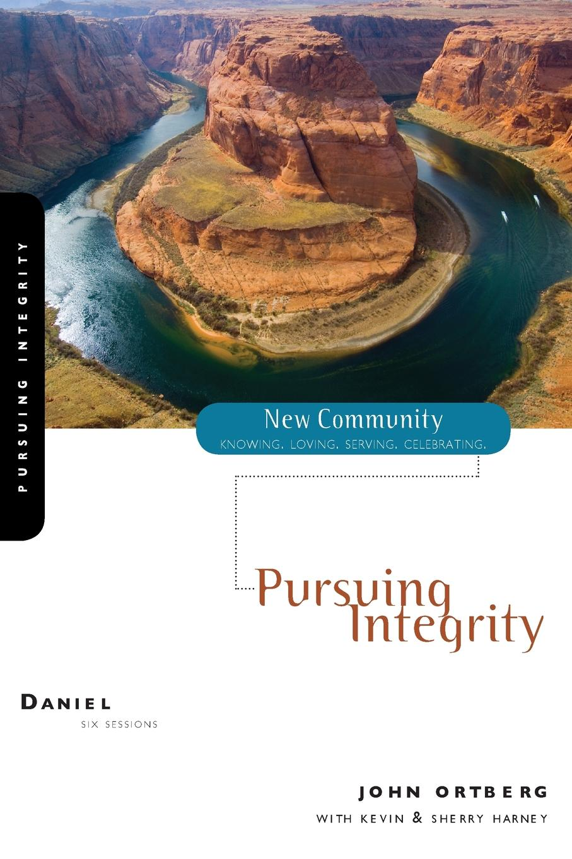 John Ortberg Daniel. Pursuing Integrity john greenfield power from on high