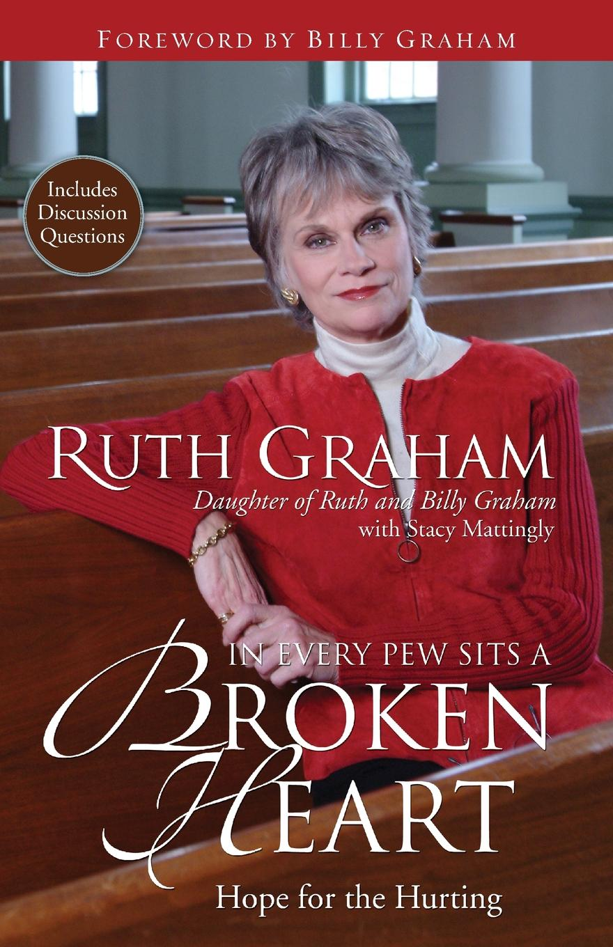 Ruth Graham In Every Pew Sits a Broken Heart. Hope for the Hurting travis monday help yourself to god s help
