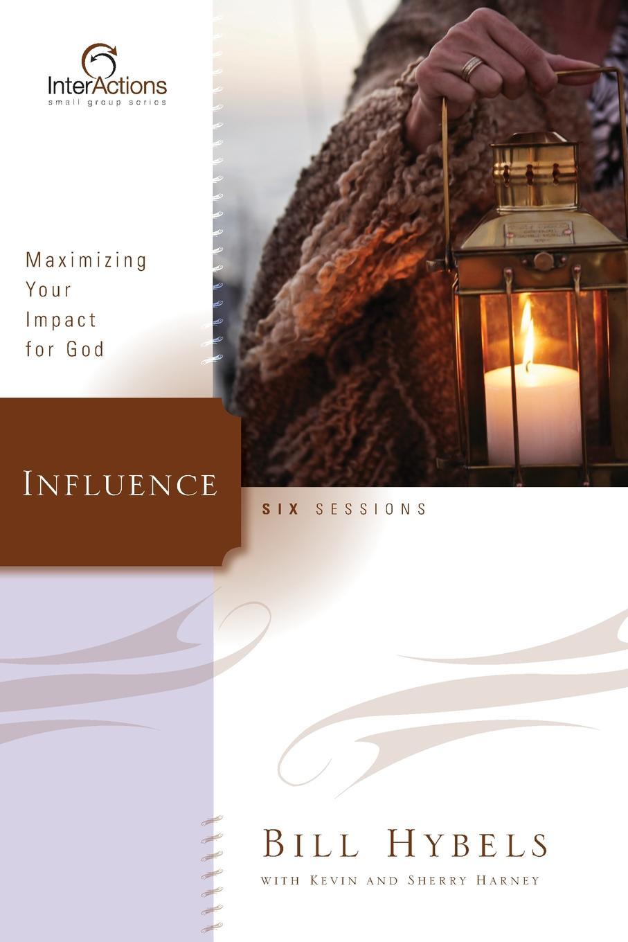 Bill Hybels Influence. Maximizing Your Impact for God bill hybels sermon on the mount 1 connect with god