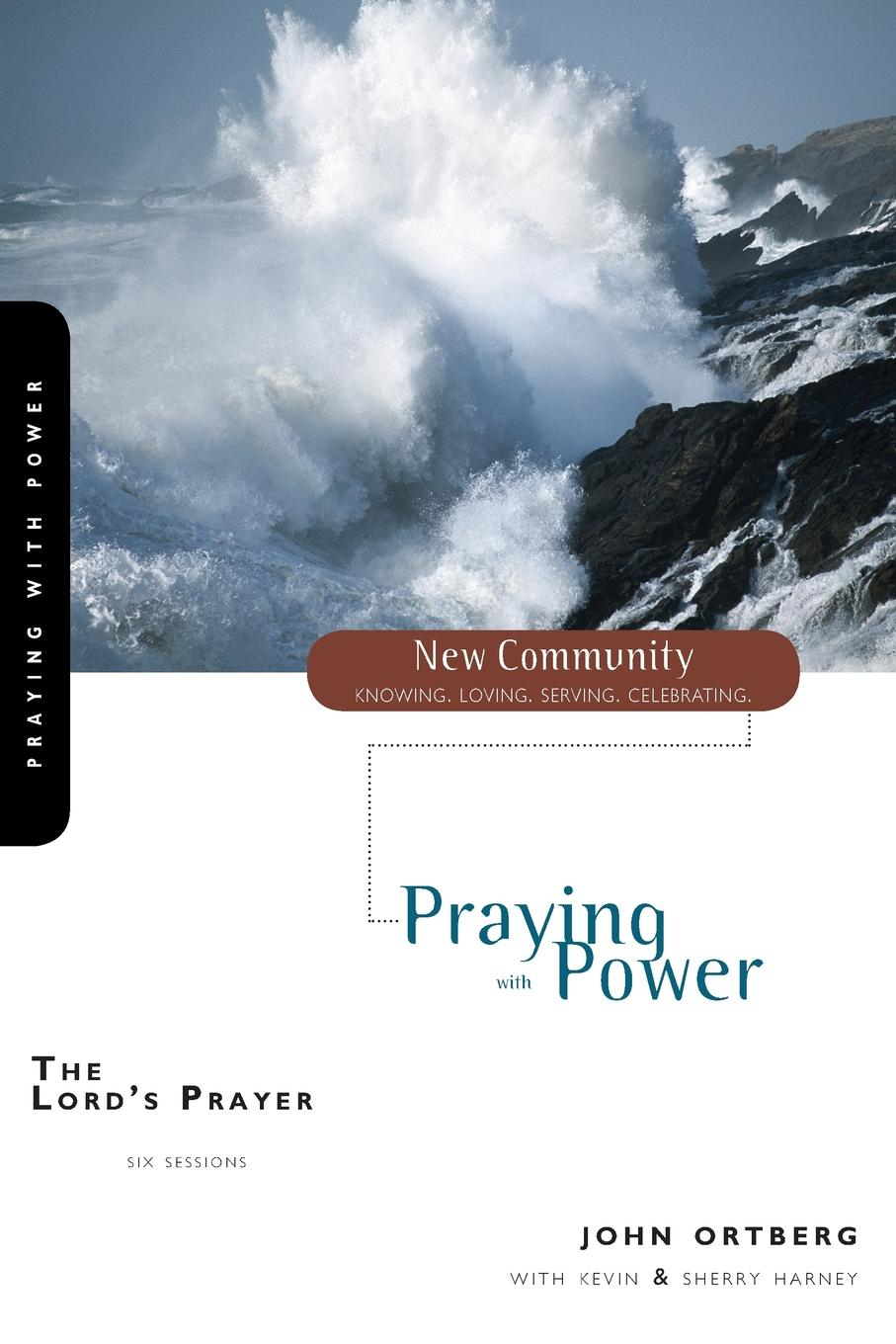 John Ortberg The Lord.s Prayer. Praying with Power john greenfield power from on high