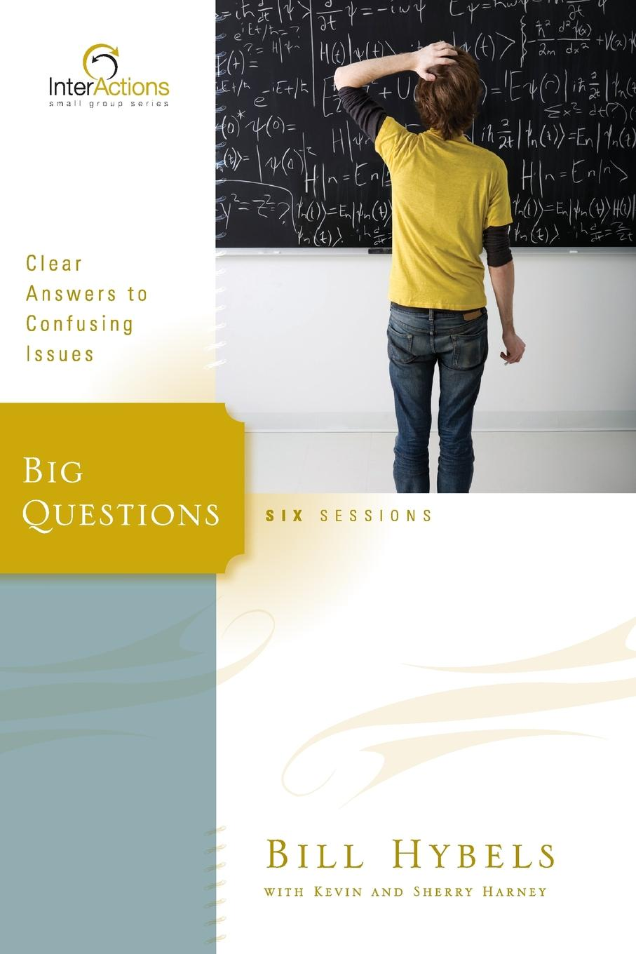 Bill Hybels Big Questions. Clear Answers to Confusing Issues bill hybels sermon on the mount 1 connect with god