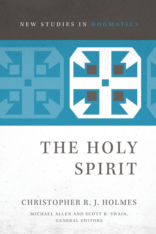 Christopher R. J. Holmes The Holy Spirit aquinas thomas ninety nine homilies of s thomas aquinas upon the epistles and gospels foforty nine sundays of the christian year