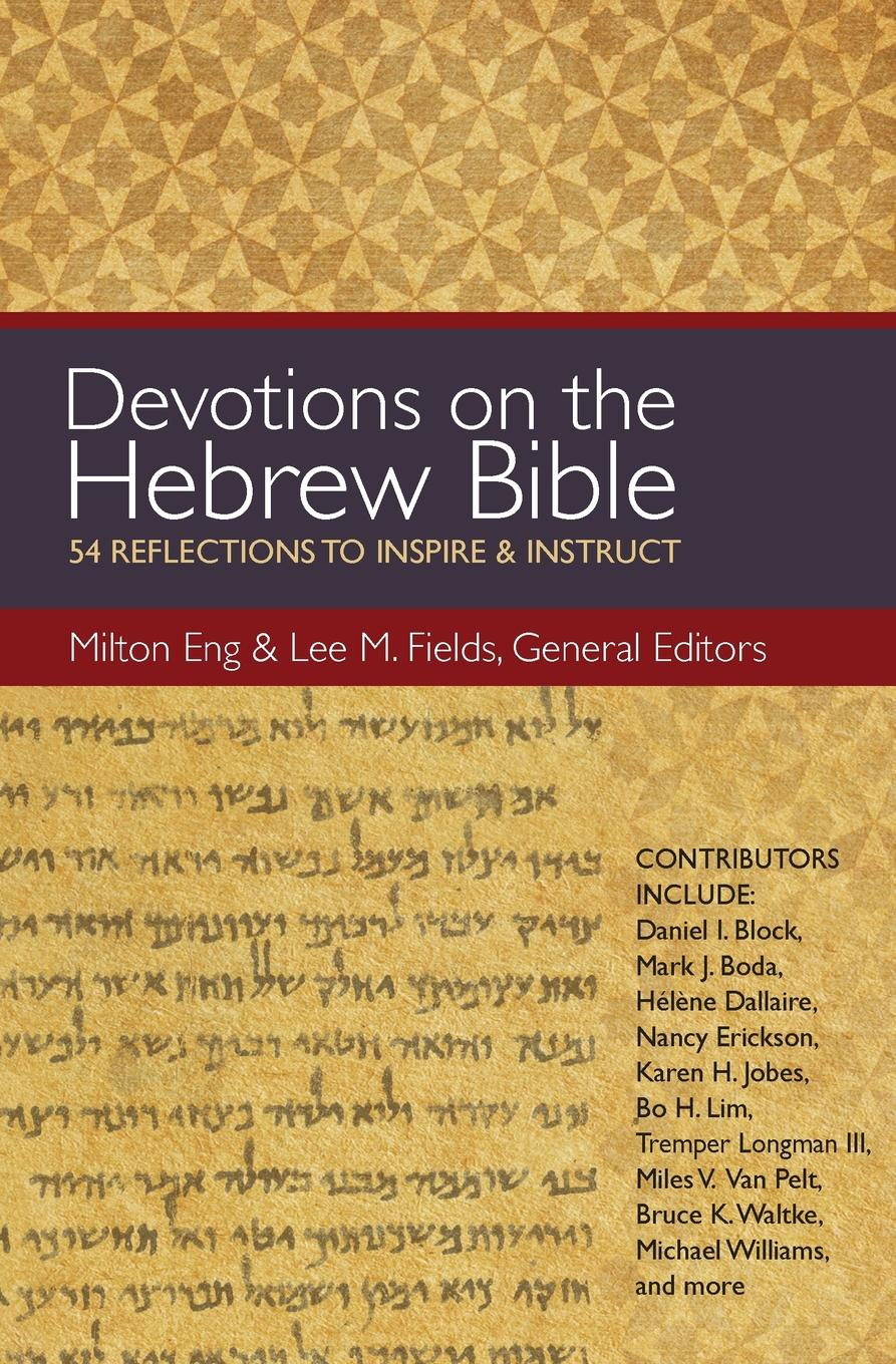 Devotions on the Hebrew Bible. 54 Reflections to Inspire and Instruct milton jones bible doctrine volume two