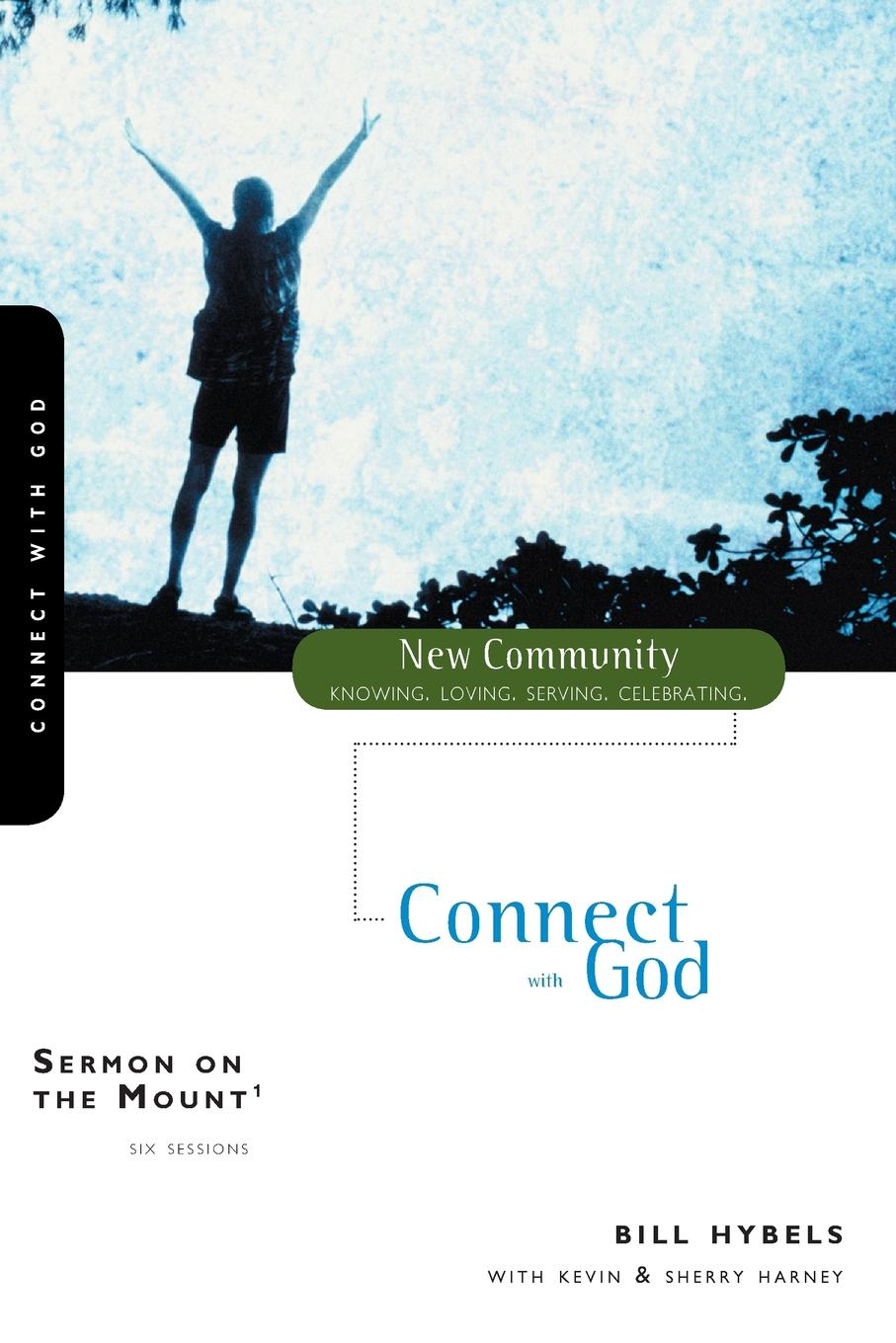 Bill Hybels Sermon on the Mount 1. Connect with God bill hybels sermon on the mount 1 connect with god