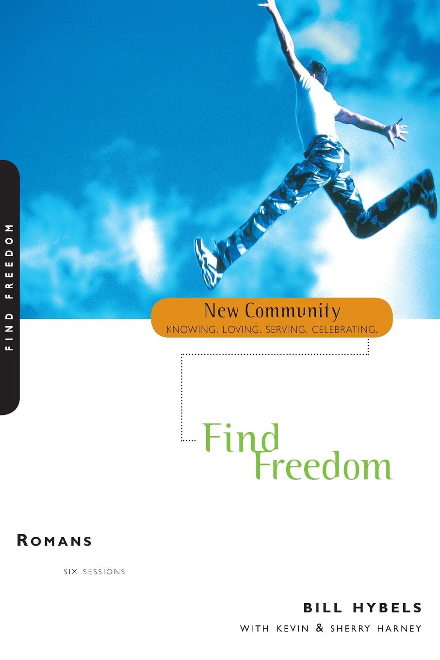 Bill Hybels Romans. Find Freedom