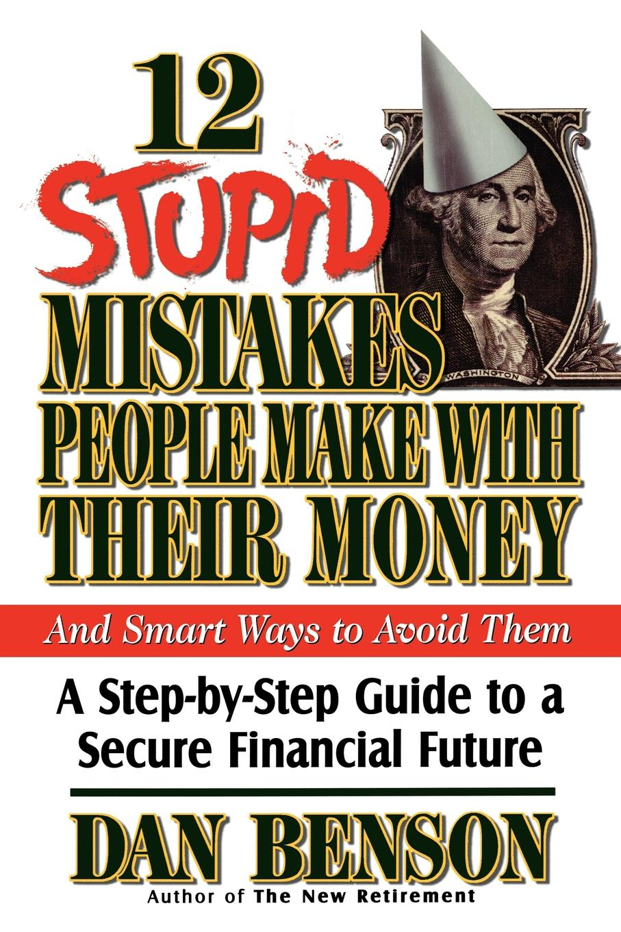 Dan Benson, Thomas Nelson Publishers 12 Stupid Mistakes People Make with Their Money ivan illan m success as a financial advisor for dummies