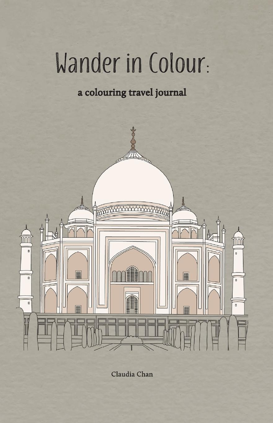 Claudia Chan Wander in Colour - a colouring travel journal escape to shakespeare s world a colouring book adventure