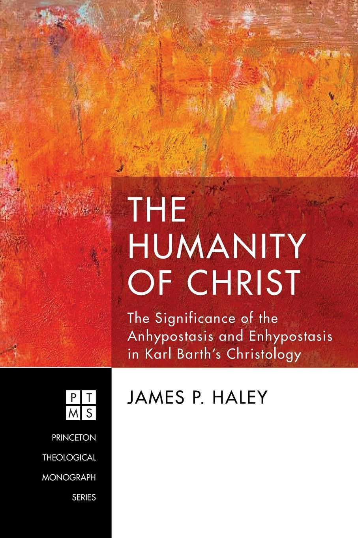 James P. Haley The Humanity of Christ