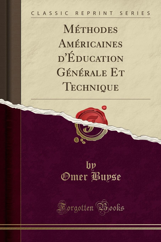 Methodes Americaines d.Education Generale Et Technique (Classic Reprint)