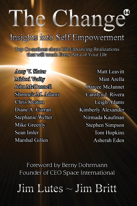 Jim Britt, Jim Lutes The Change 14. Insights Into Self-empowerment недорго, оригинальная цена