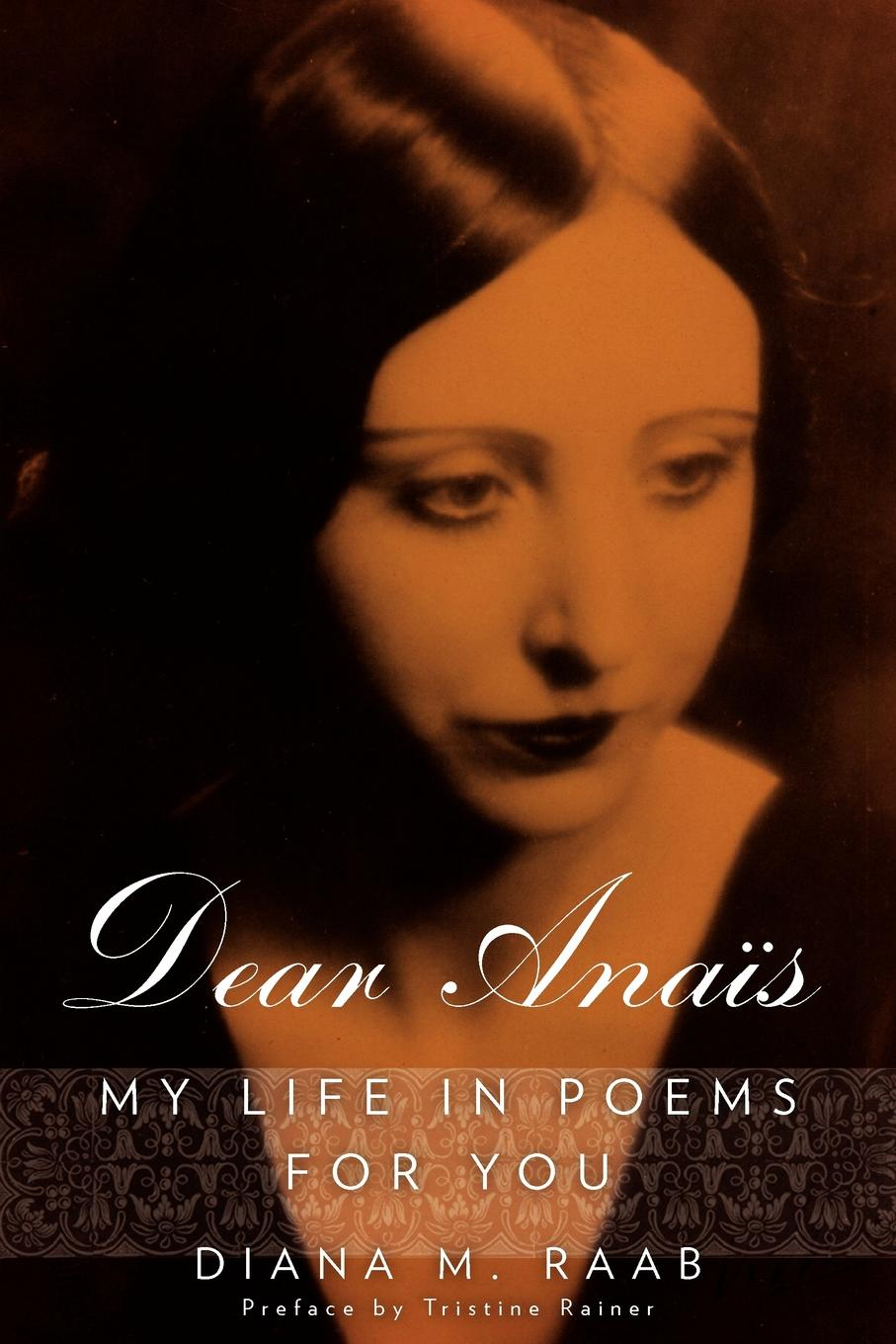 Diana M. Raab Dear Anais. My Life in Poems For You munro a dear life stories