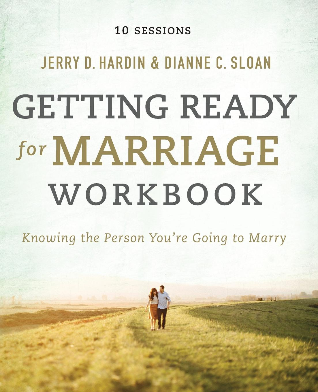 Dianne C. Sloan, Jerry Hardin Getting Ready for Marriage Workbook. Knowing the Person You.re Going to Marry цена и фото