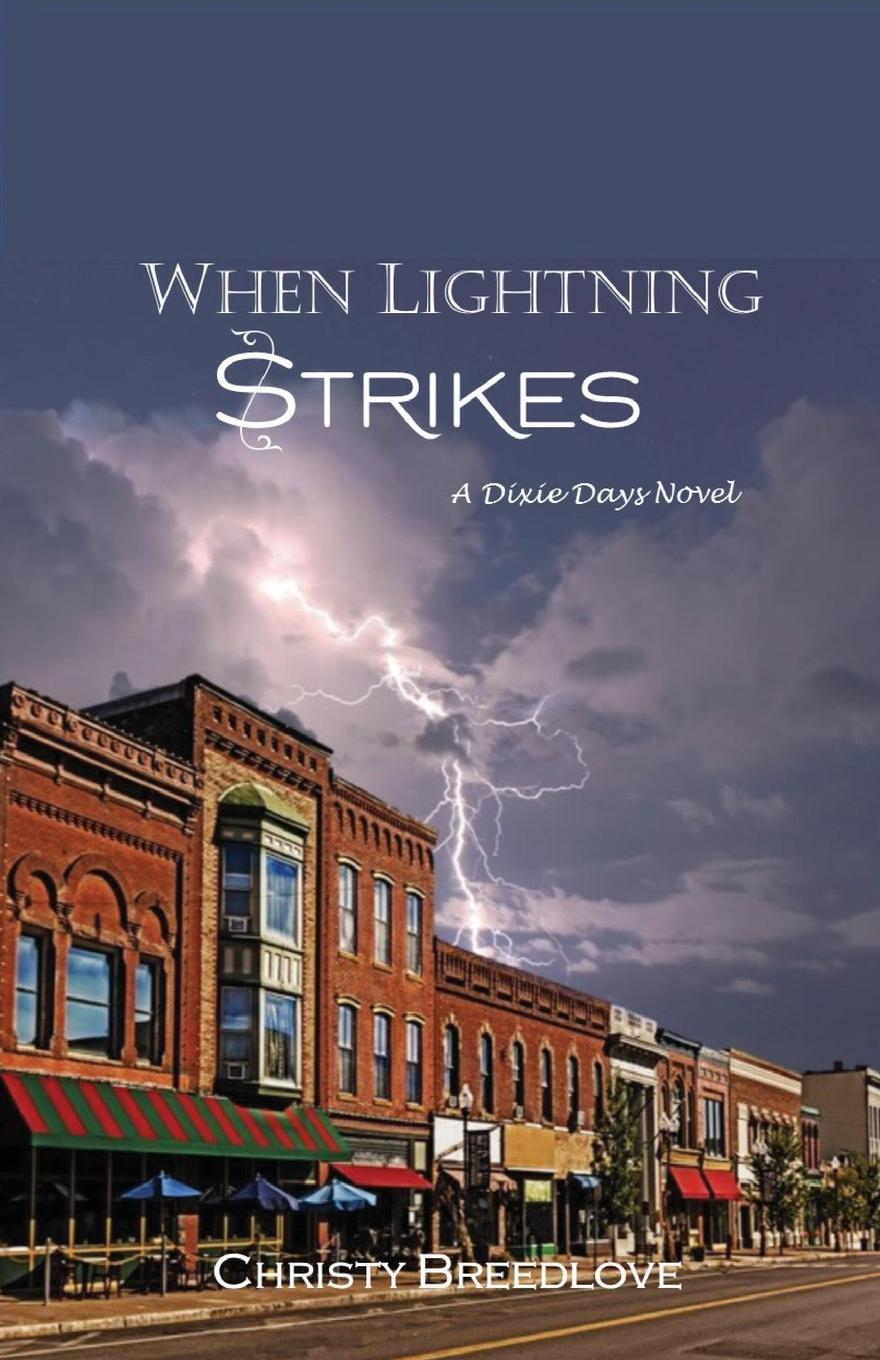 Christy Breedlove When Lightning Strikes. A Dixie Days Novel klaus stieglitz sabine pamperrien oil power and a sign of hope