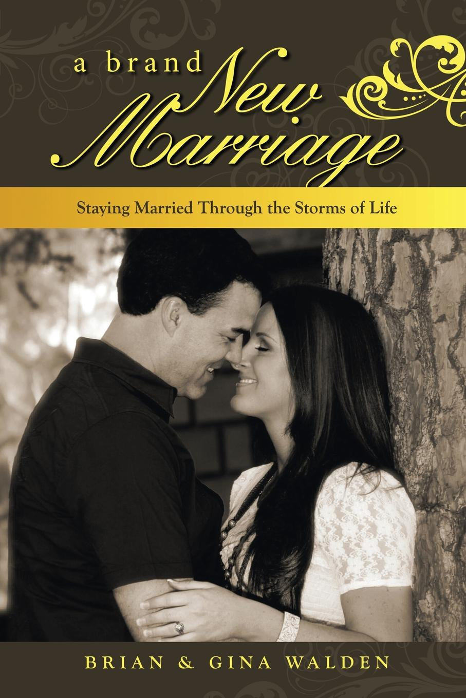 Brian Walden, Gina Walden A Brand New Marriage. Staying Married Through the Storms of Life gina wilkins the groom s stand in